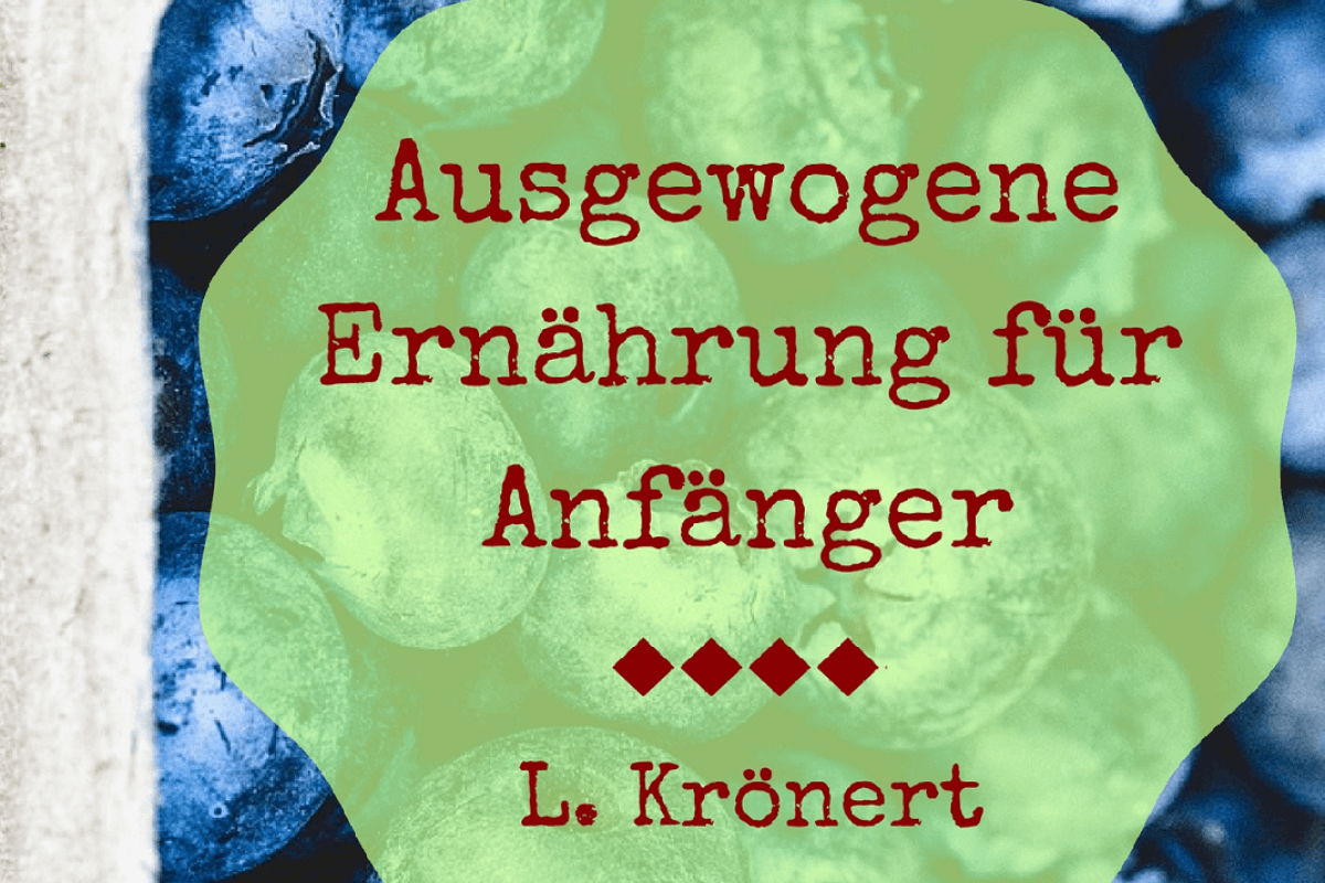 Ausgewogene Ernährung für Anfänger – L. Krönert