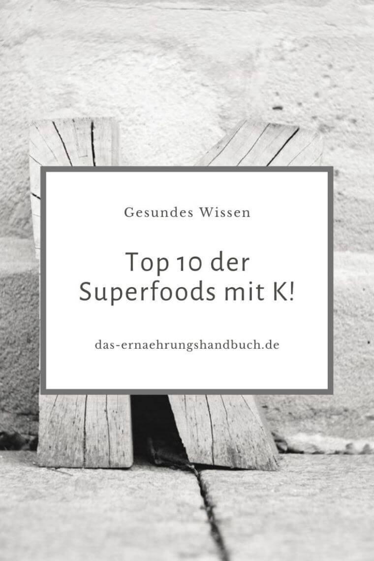 Top 10 der Superfoods mit K!