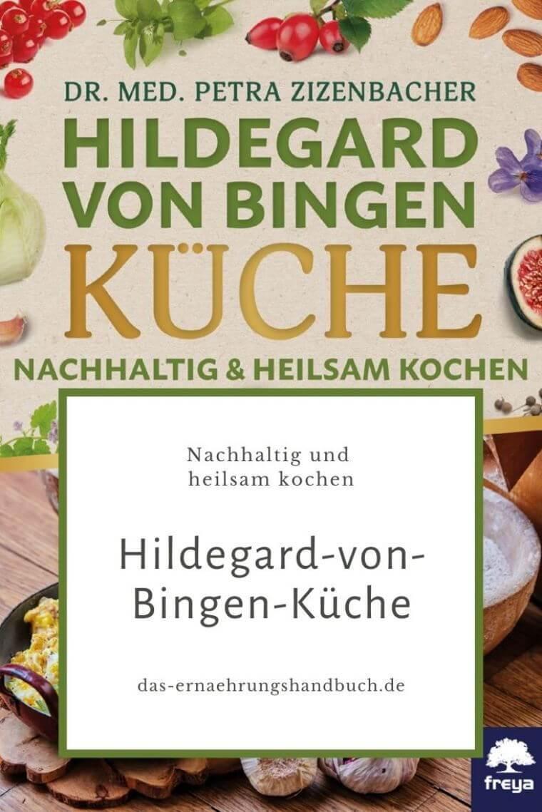 Hildegard von Bingen Küche: Nachhaltig & heilsam kochen