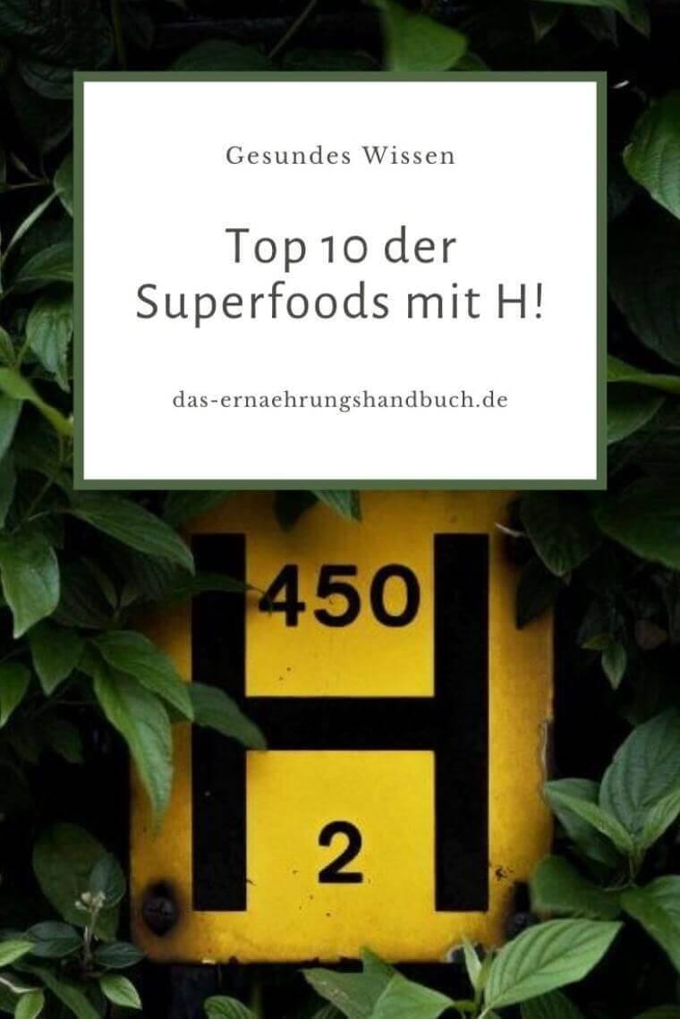 Top 10 der Superfoods mit H!